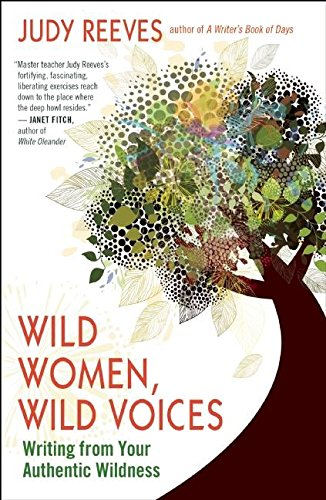 Wild Women, Wild Voices: Writing from Your Authentic Wildness von New World Library