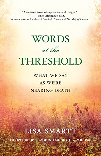 Words at the Threshold: What We Say as We're Nearing Death von New World Library