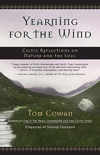 Yearning for the Wind: Celtic Reflections on Nature and the Soul: Celtic Reflections on the Nature and the Soul von New World Library