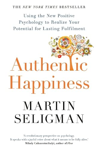 Authentic Happiness: Using the New Positive Psychology to Realise your Potential for Lasting Fulfilment von Hodder And Stoughton Ltd.