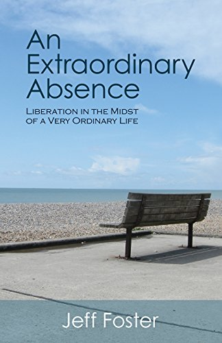 An Extraordinary Absence: Liberation in the Midst of a Very Ordinary Life von Non-Duality Press