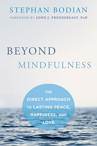 Beyond Mindfulness: The Direct Approach to Lasting Peace, Happiness, and Love von Non-Duality Press
