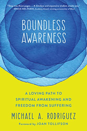 Boundless Awareness: A Loving Path to Spiritual Awakening and Freedom from Suffering von Non-Duality Press