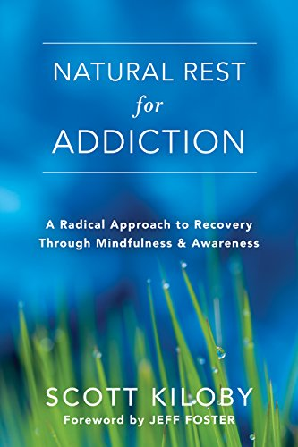 Natural Rest for Addiction: A Radical Approach to Recovery Through Mindfulness and Awareness von Non-Duality Press