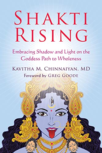 Shakti Rising: Embracing Shadow and Light on the Goddess Path to Wholeness von Non-Duality Press