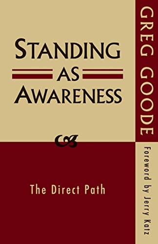 Standing as Awareness: The Direct Path von Non-Duality Press