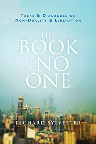 The Book of No One: Talks and Dialogues on Non-Duality and Liberation von Non-Duality Press