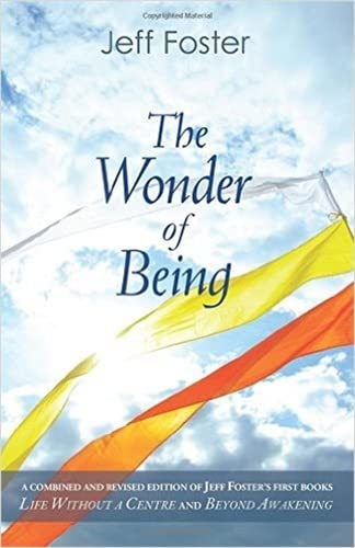 The Wonder of Being: Awakening to an Intimacy Beyond Words von Non-Duality Press