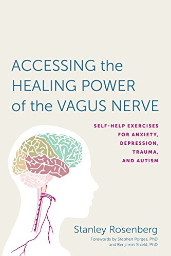 Accessing the Healing Power of the Vagus Nerve: Self-Help Exercises for Anxiety, Depression, Trauma, and Autism von North Atlantic Books