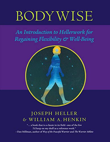 Bodywise: An Introduction to Hellerwork for Regaining Flexibility and Well-Being von North Atlantic Books