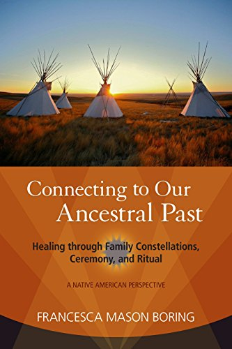 Connecting to Our Ancestral Past: Healing through Family Constellations, Ceremony, and Ritual von North Atlantic Books