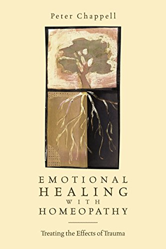Emotional Healing with Homeopathy: Treating the Effects of Trauma: A Self-help Guide von North Atlantic Books
