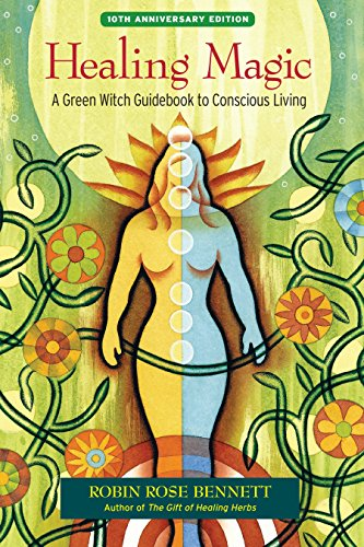 Healing Magic, 10th Anniversary Edition: A Green Witch Guidebook to Conscious Living von North Atlantic Books