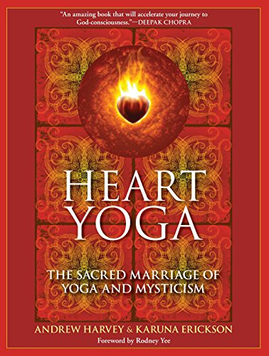 Heart Yoga: The Sacred Marriage of Yoga and Mysticism von North Atlantic Books