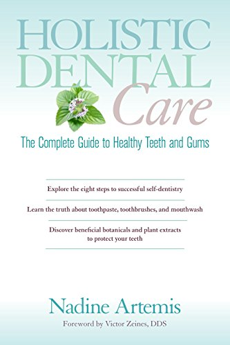 Holistic Dental Care: The Complete Guide to Healthy Teeth and Gums von North Atlantic Books