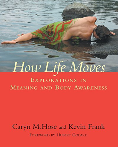 How Life Moves: Explorations in Meaning and Body Awareness von North Atlantic Books