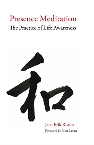 Presence Meditation: The Practice of Life Awareness von North Atlantic Books