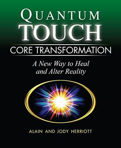 Quantum-Touch Core Transformation: A New Way to Heal and Alter Reality von North Atlantic Books