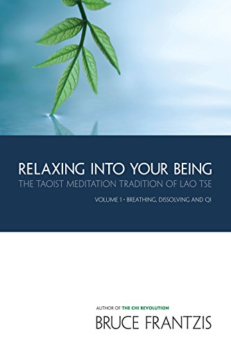Relaxing into Your Being: The Taoist Meditation Tradition of Lao Tse, Volume 1: The Water Method of Taoist Meditation Series Volume 1 von North Atlantic Books