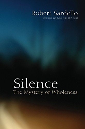 Silence: The Mystery of Wholeness von North Atlantic Books