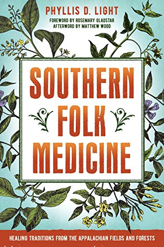 Southern Folk Medicine: Healing Traditions from the Appalachian Fields and Forests von North Atlantic Books