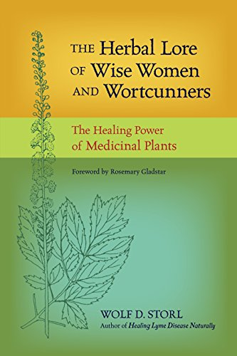 The Herbal Lore of Wise Women and Wortcunners: The Healing Power of Medicinal Plants von North Atlantic Books