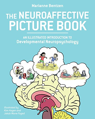 The Neuroaffective Picture Book: An Illustrated Introduction to Developmental Neuropsychology von North Atlantic Books