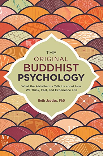 The Original Buddhist Psychology: What the Abhidharma Tells Us About How We Think, Feel, and Experience Life von North Atlantic Books