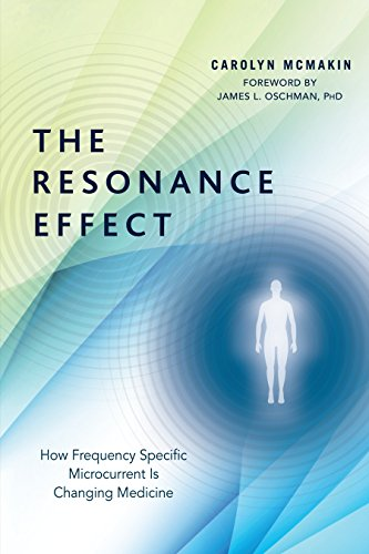 The Resonance Effect: How Frequency Specific Microcurrent Is Changing Medicine von North Atlantic Books