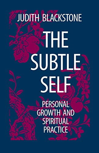 The Subtle Self: Personal Growth and Spiritual Practice: Toward Understanding the Relationship of the Body, Self and Universe von North Atlantic Books