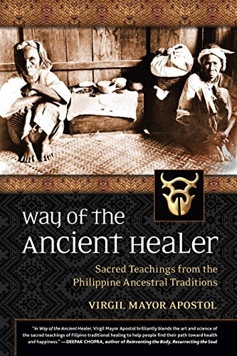 Way of the Ancient Healer: Sacred Teachings from the Philippine Ancestral Traditions von North Atlantic Books