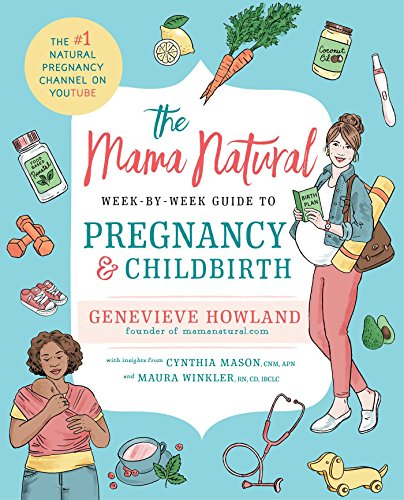 The Mama Natural Week-by-Week Guide to Pregnancy and Childbirth von Gallery Books