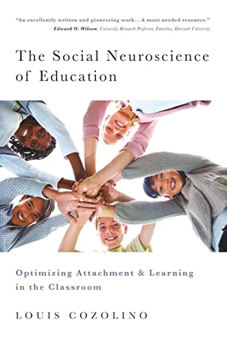 The Social Neuroscience of Education - Optimizing Attachment and Learning in the Classroom (Norton Books in Education) von W. W. Norton & Company