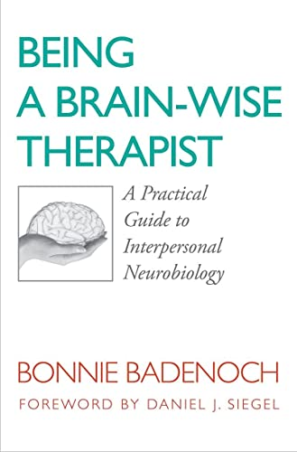Being a Brain - Wise Therapist - A Practical Guide to Interpersonal Neurobiology (Norton Series on Interpersonal Neurobiology) von W. W. Norton & Company