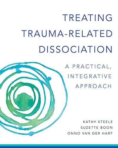Treating Trauma-Related Dissociation: A Practical, Integrative Approach (Norton Series on Interpersonal Neurobiology) von WW Norton & Co