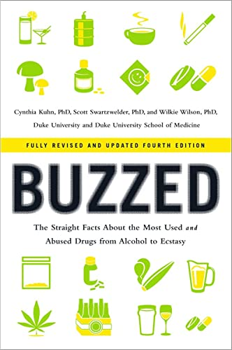 Buzzed: The Straight Facts About the Most Used and Abused Drugs from Alcohol to Ecstasy von Norton & Company