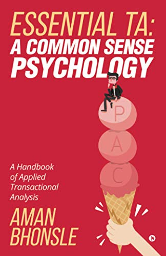 Essential Ta: A Common Sense Psychology: A Handbook of Applied Transactional Analysis von Notion Press, Inc.
