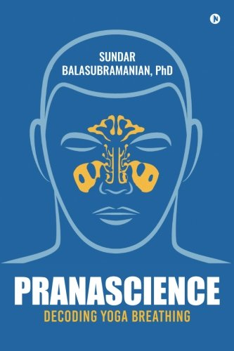 PranaScience: Decoding Yoga Breathing von Notion Press, Inc.