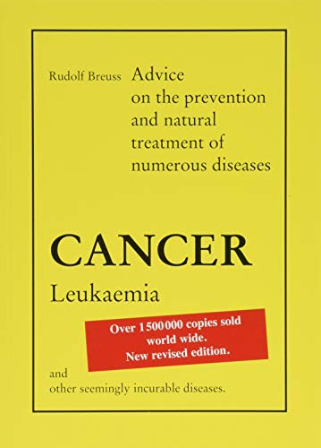 Cancer-Leukaemia: Advice on the prevention and natural treatment of numerous diseases von Nova MD