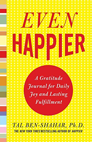 Even Happier: A Gratitude Journal for Daily Joy and Lasting Fulfillment von McGraw-Hill