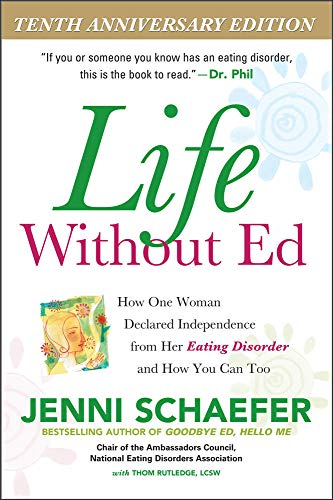 Life Without Ed: How One Woman Declared Independence from Her Eating Disorder and How You Can Too von McGraw-Hill Education