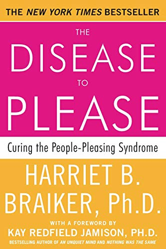 The Disease To Please: Curing the People-Pleasing Syndrome von McGraw-Hill Education
