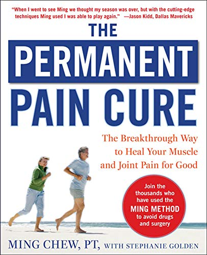 The Permanent Pain Cure: The Breakthrough Way to Heal Your Muscle and Joint Pain for Good (PB) von McGraw-Hill