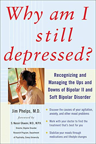 Why Am I Still Depressed? Recognizing and Managing the Ups and Downs of Bipolar Ii and Soft Bipolar Disorder von McGraw-Hill Education