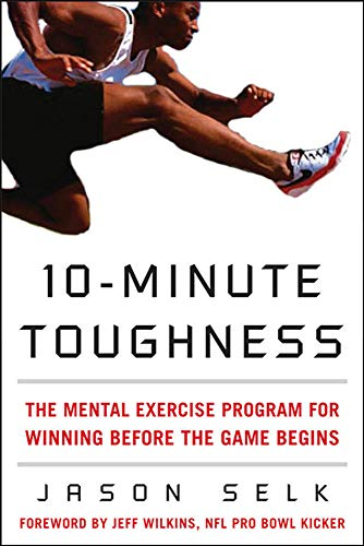 10-Minute Toughness: The Mental Training Program for Winning Before the Game Begins von McGraw-Hill Education