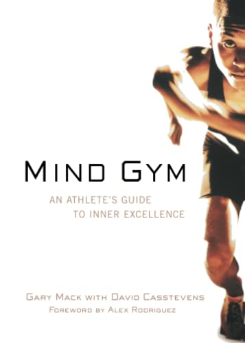 Mind Gym: An Athlete's Guide to Inner Excellence von McGraw-Hill Education