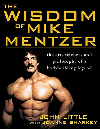 The Wisdom of Mike Mentzer: The Art, Science and Philosophy of a Bodybuilding Legend von McGraw-Hill Education