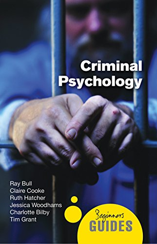 Criminal Psychology: A Beginner's Guide (Beginner's Guides) von Oneworld Publications