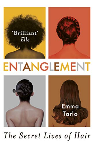 Entanglement: The Secret Lives of Hair von Oneworld Publications