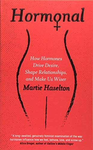 Hormonal: How Hormones Drive Desire, Shape Relationships, and Make Us Wiser von Oneworld Publications